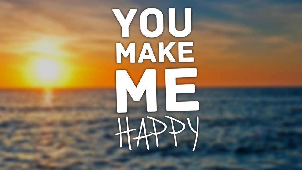 You make me happy wallpaper