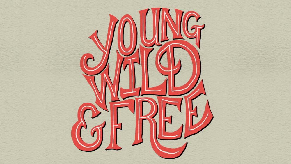 Young, Wild & Free wallpaper