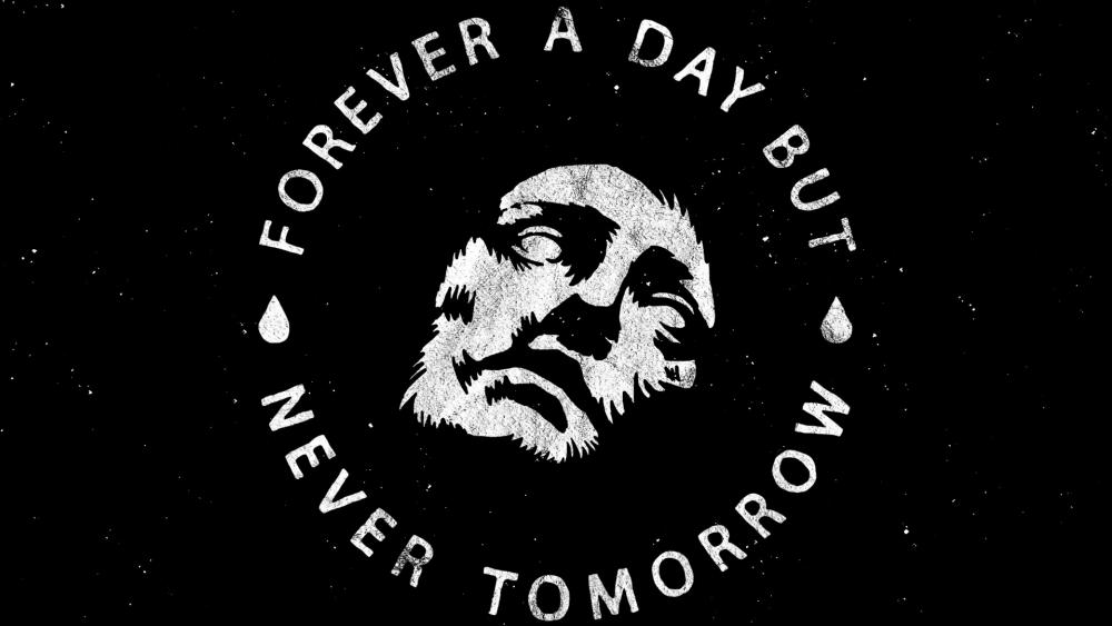 Forever a day but never tomorrow wallpaper