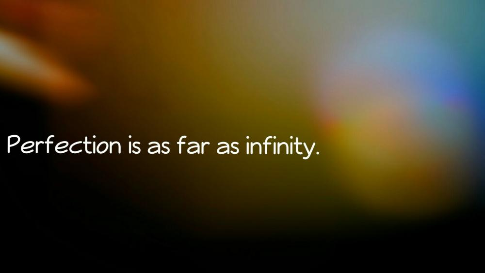 Perfection is as far as infinity wallpaper