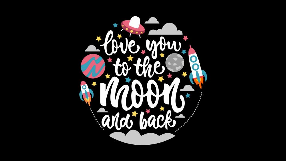 Love you to the moon and back wallpaper