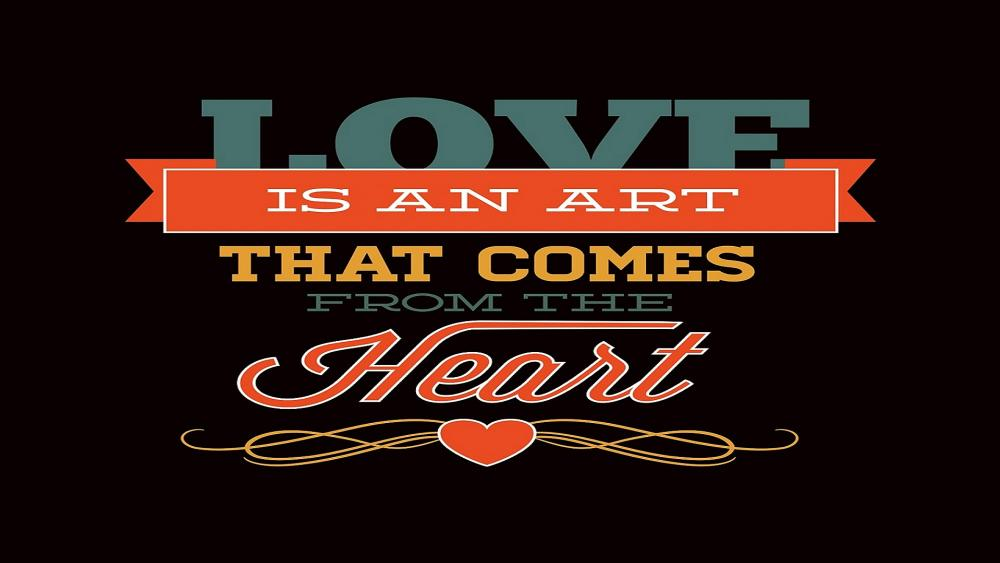 Love is an art that comes from the heart ♥️ wallpaper