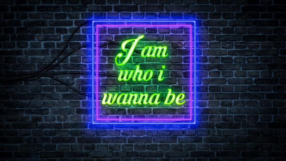 I am who I wanna be wallpaper