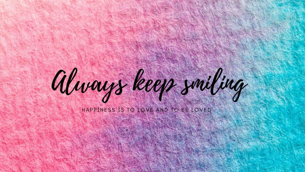 always keep smiling wallpaper