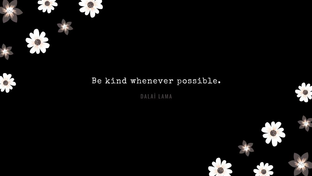 Be kind whenever possible wallpaper