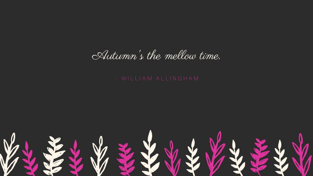 autums the mellow time wallpaper