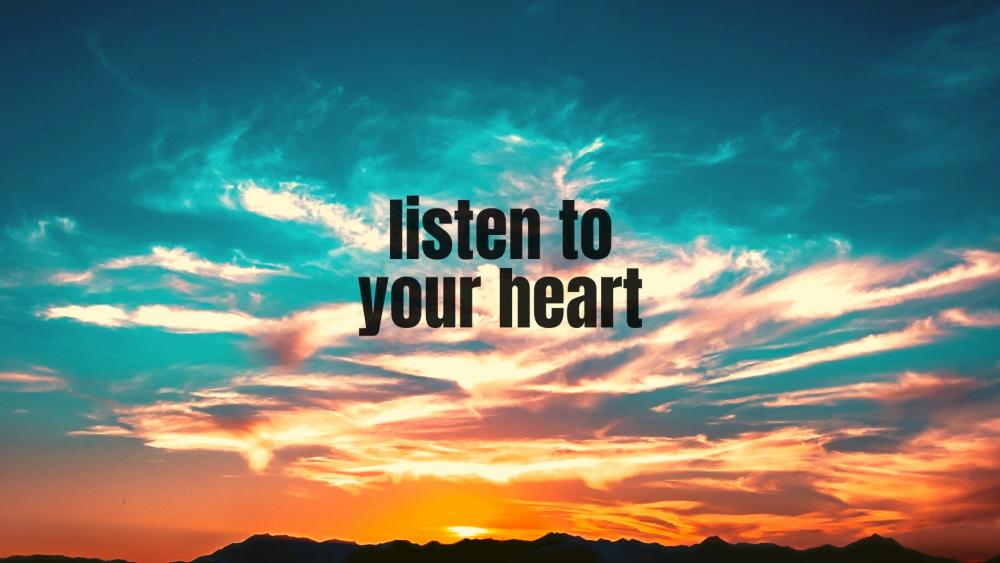 liste to your heart wallpaper