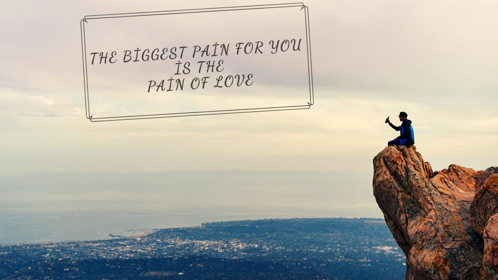 the biggest pain of you is the pain of love wallpaper