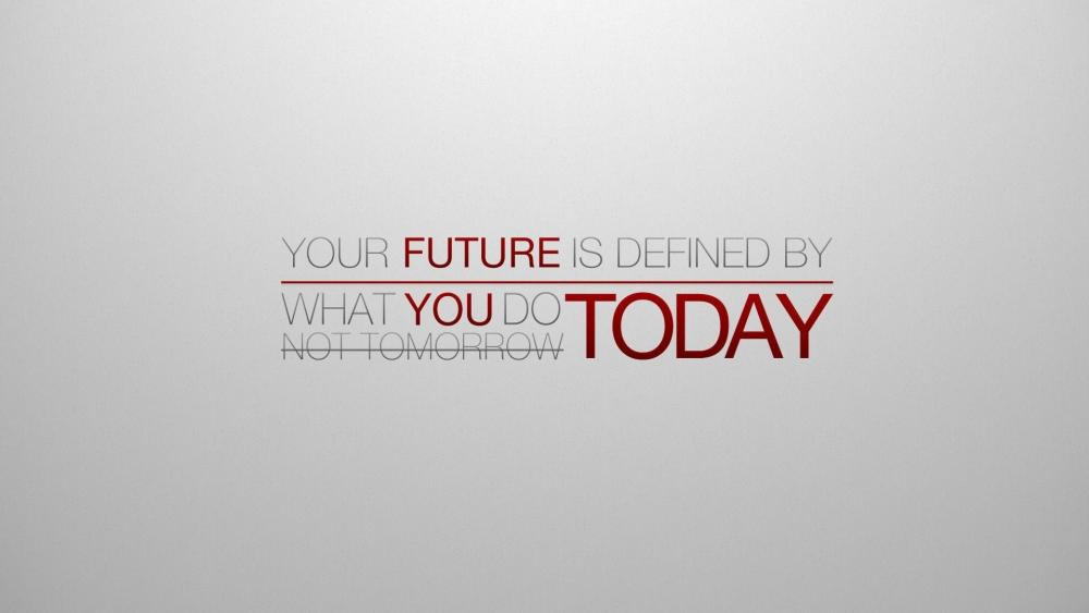 Define your future today wallpaper
