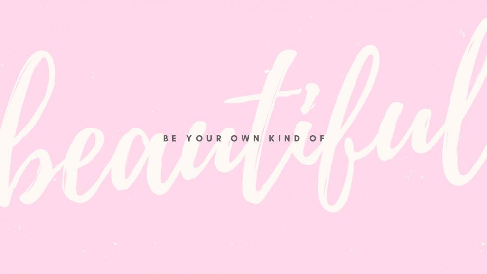 Be your own kind of wallpaper