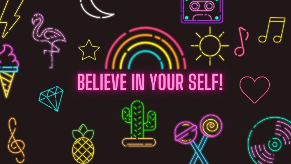BELIEVE IN YOUR SELF/ Sevimli Duvar Kağıdı wallpaper