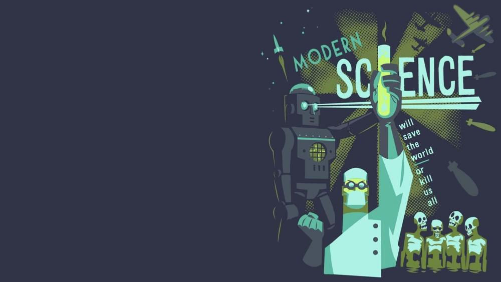 Modern science will save the world or kill us all wallpaper
