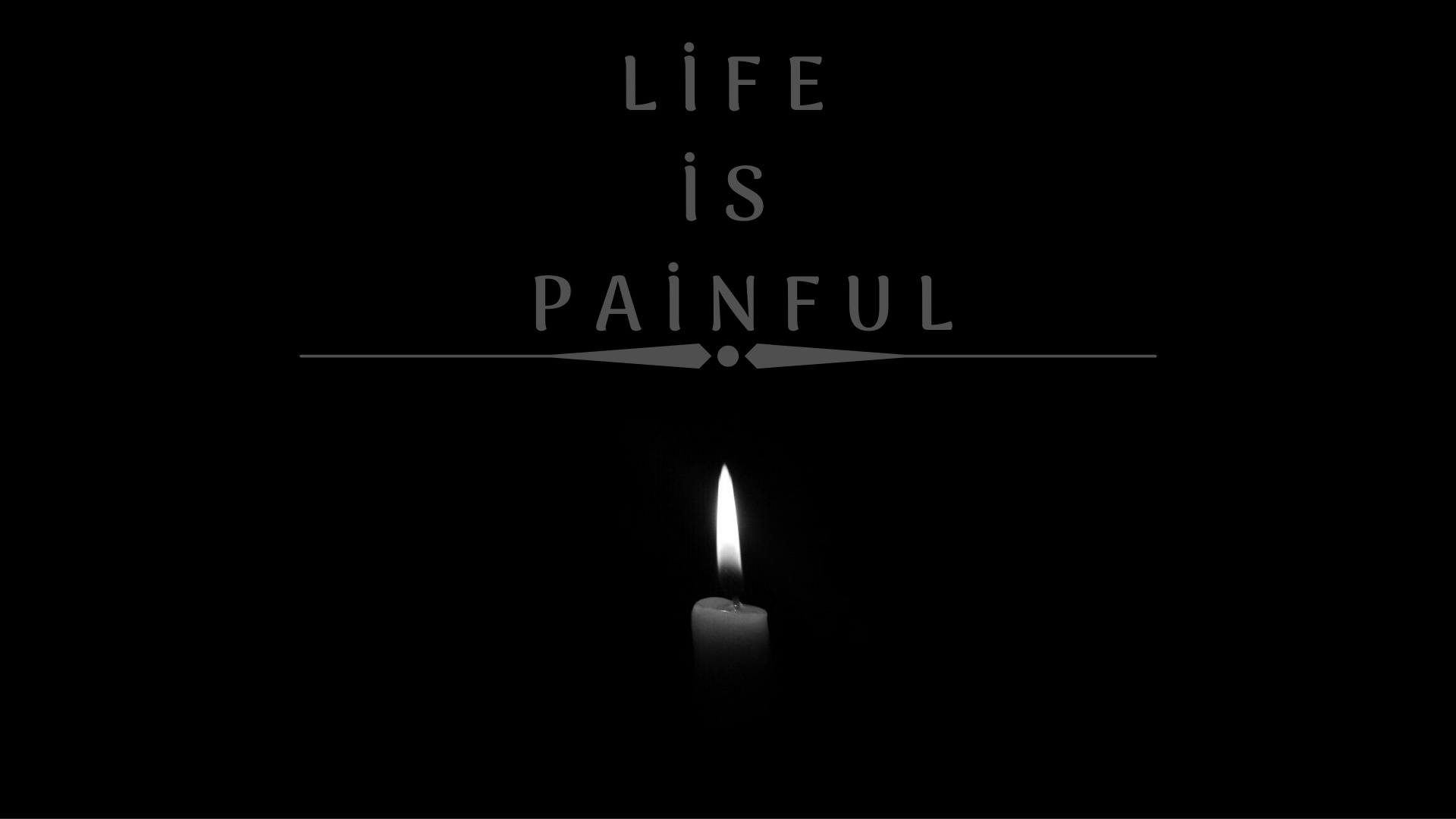 life is painful wallpaper