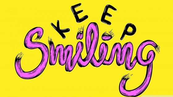 Keep smiling wallpaper