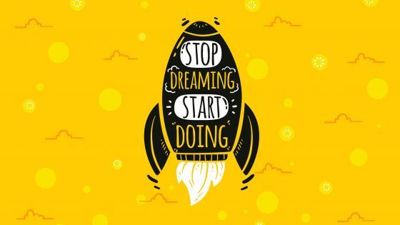 Stop dreaming start doing wallpaper