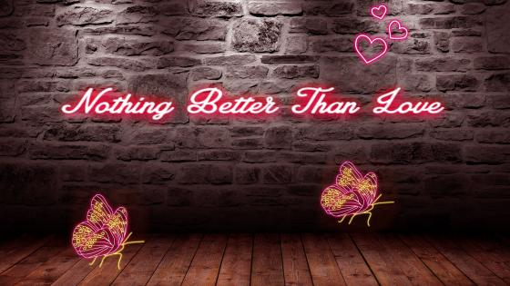 Nothing Better Than Love wallpaper