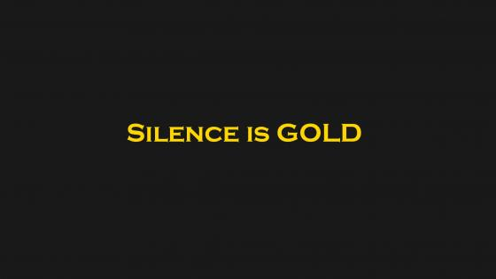 Silence is Gold wallpaper