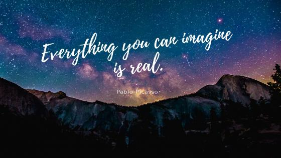 Everything you can imagine is real wallpaper
