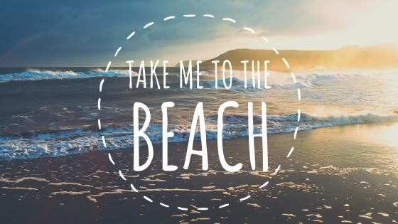 TAKE ME TO THE BEACH  wallpaper